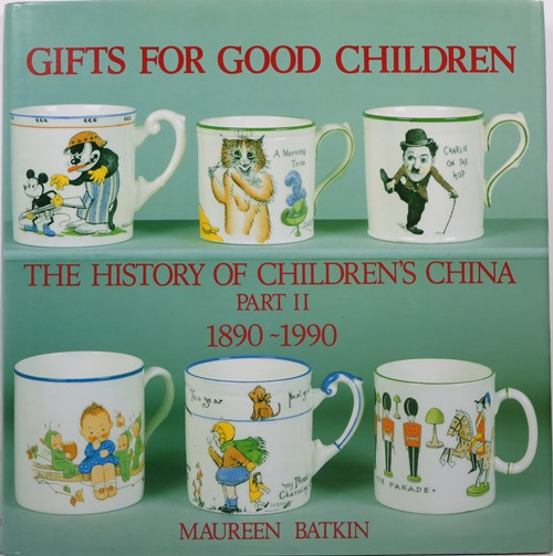 Image for Gifts for Good Children: The History of Children's China, Part II, 1890-1990