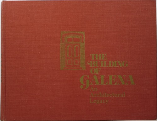 Image for The Building of Galena: An Architectural Legacy