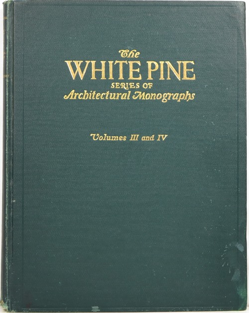 Image for The White Pine Series of Architectural Monographs: Volumes III and IV