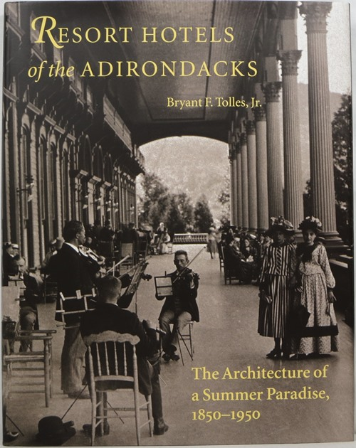 Image for Resort Hotels of the Adirondacks: The Architecture of a Summer Paradise, 1850-1950