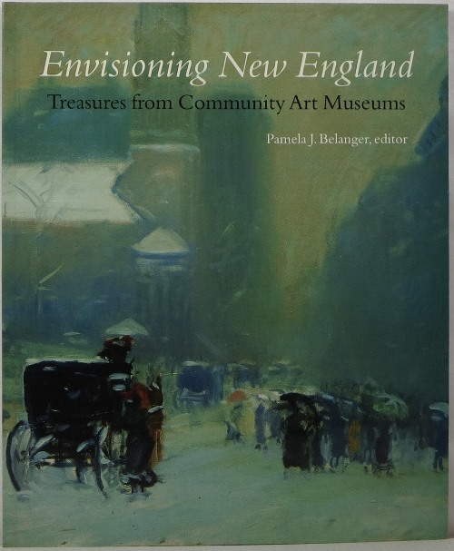 Image for Envisioning New England: Treasures from Community Art Museums