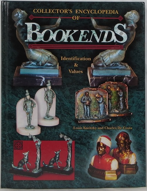 Image for Collector's Encyclopedia of Bookends: Identification & Values