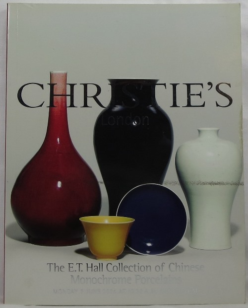 Image for The E. T. Hall Collection of Chinese Monochrome Porcelains, June 7, 2004