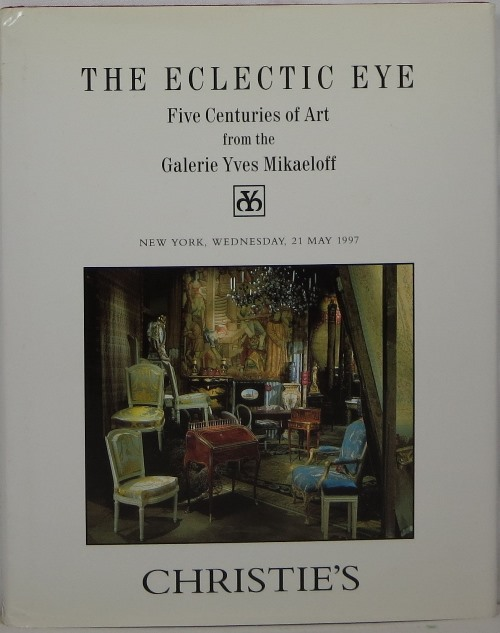 Image for The Eclectic Eye: Five Centuries of Art from the Galerie Yves Mikaeloff, New York, May 21, 1997