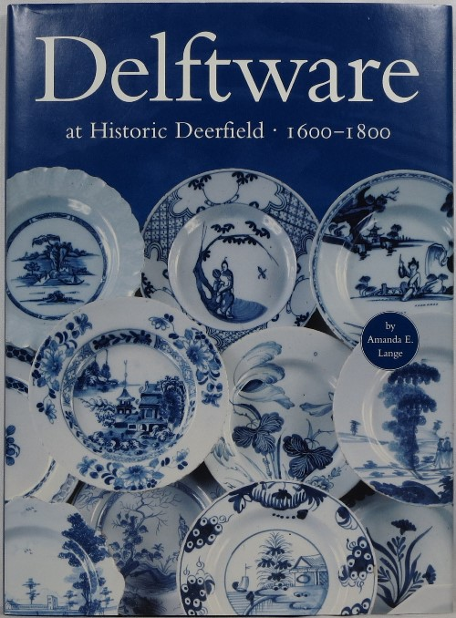 Image for Delftware at Historic Deerfield, 1600-1800