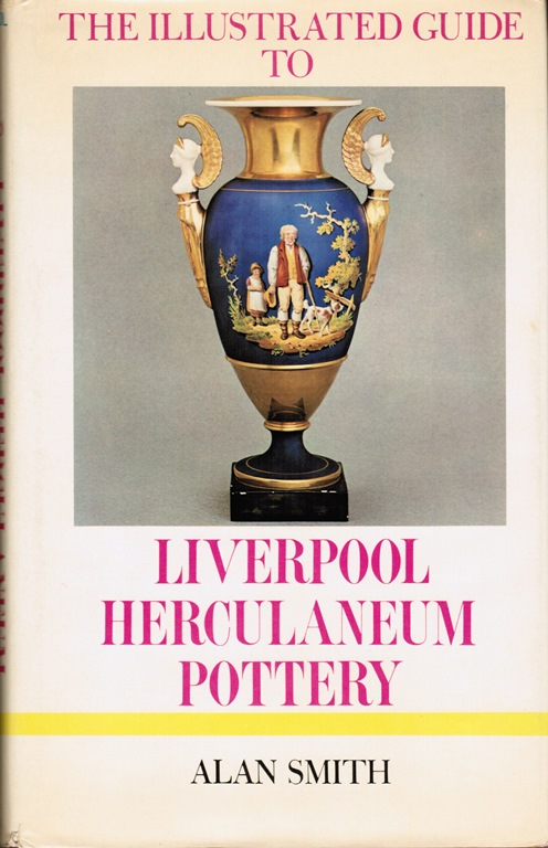 Image for The Illustrated Guide to Liverpool Herculaneum Pottery