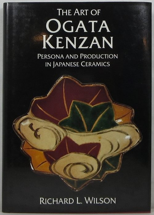 Image for The Art of Ogata Kenzan: Persona and Production in Japanese Ceramics