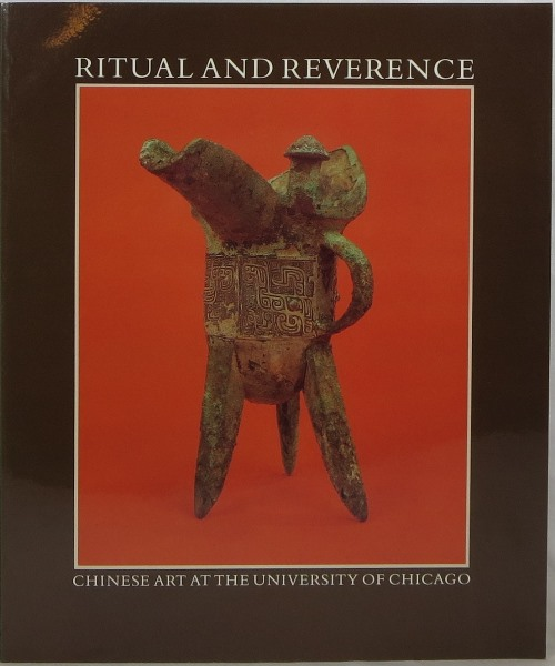 Image for Ritual and Reverence: Chinese Art at the University of Chicago