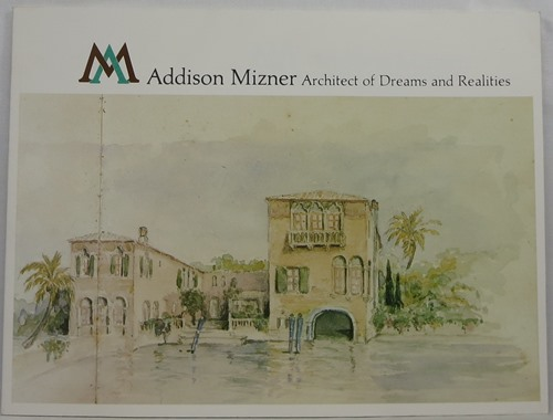 Image for Addison Mizner: Architect of Dreams and Realities