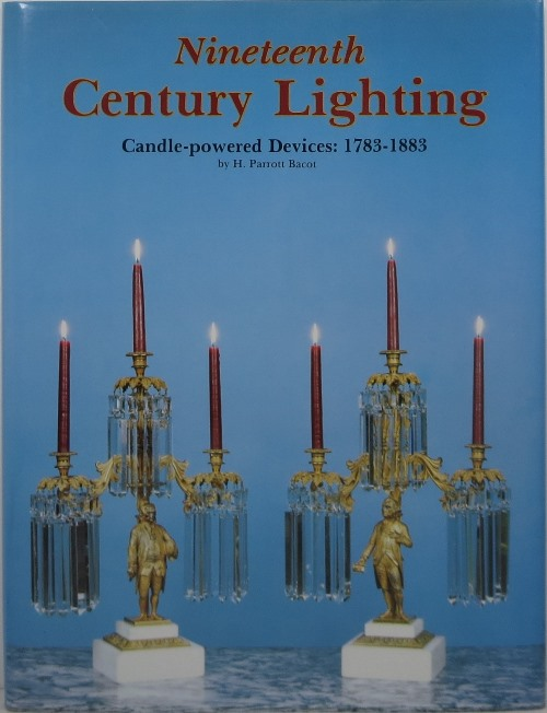 Image for Nineteenth Century Lighting: Candle-powered Devices: 1783-1883