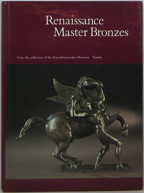 Image for Renaissance Master Bronzes from the Collection of the Kunsthistorisches Museum, Vienna