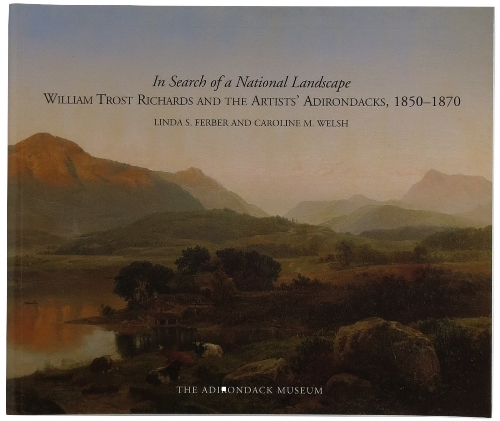 Image for In Search of a National Landscape: William Trost Richards and the Artists' Adirondacks, 1850-1870