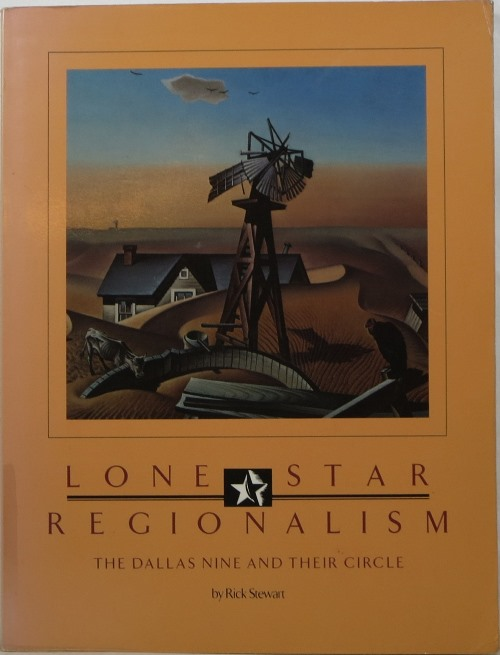 Image for Lone Star Regionalism: The Dallas Nine and Their Circle