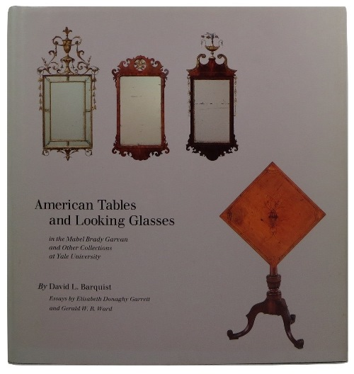 Image for American Tables and Looking Glasses in the Mabel Brady Garvan and Other Collections at Yale University