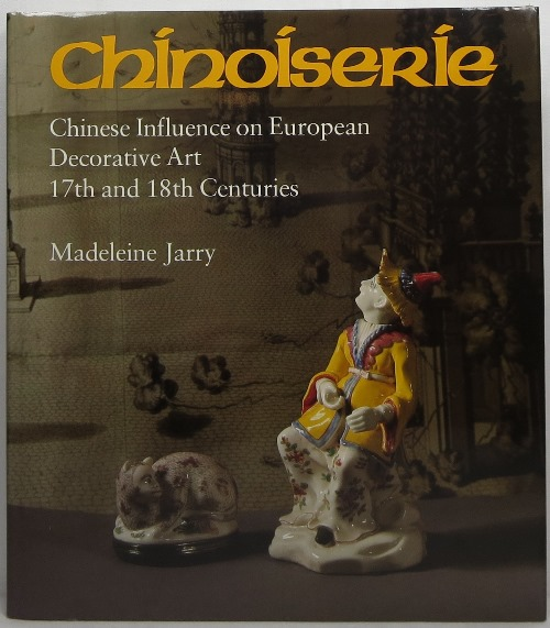 Image for Chinoiserie: Chinese Influence on European Decorative Art 17th and 18th Centuries