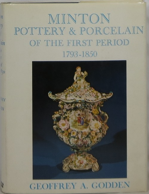 Image for Minton Pottery & Porcelain of the First Period 1793-1850