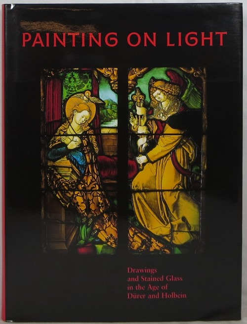 Image for Painting on Light: Drawings and Stained Glass in the Age of Dürer and Holbein