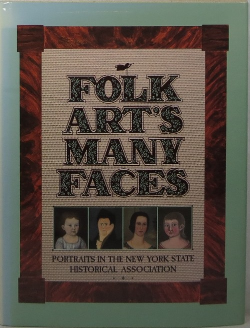 Image for Folk Art's Many Faces: Portraits in the New York State Historical Association