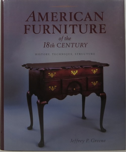 Image for American Furniture of the 18th Century: History, Technique, Structure