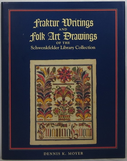 Image for Fraktur Writings and Folk Art Drawings of the Schwenkfelder Library Collection
