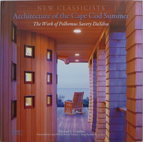 Image for Architecture of the Cape Cod Summer: The Work of Polhemus Savery DaSilva