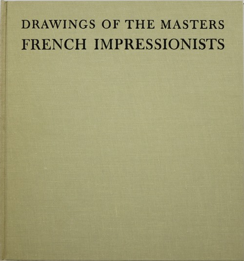 Image for French Impressionists: A Selection of Drawings of the French 19th Century (Drawings of the Masters)
