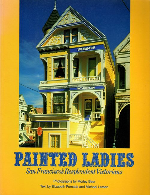 Image for Painted Ladies: San Francisco's Resplendent Victorians