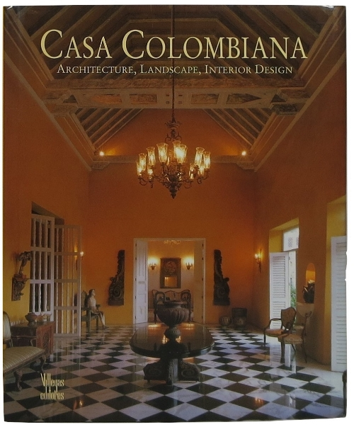 Image for Casa Colombiana: Architecture, Landscape, Interior Design