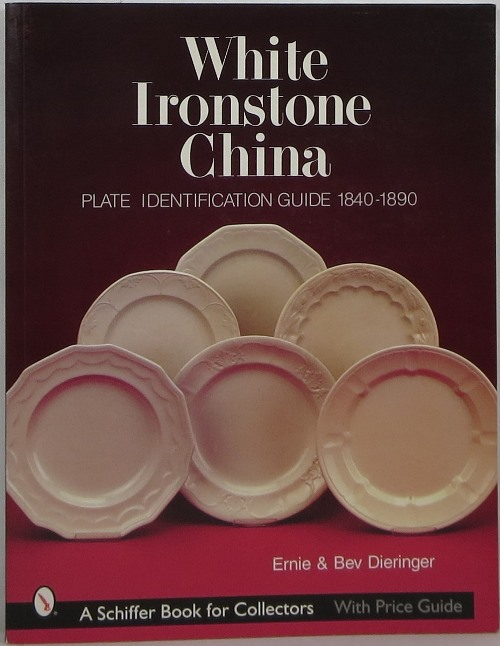 Image for White Ironstone China: Plate Identification Guide 1840-1890