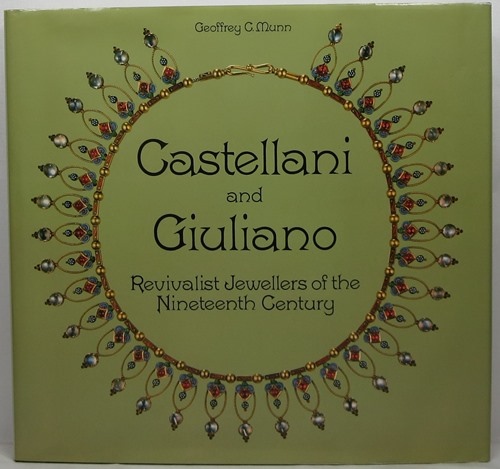 Image for Castellani and Giuliano: Revivalist Jewellers of the 19th Century