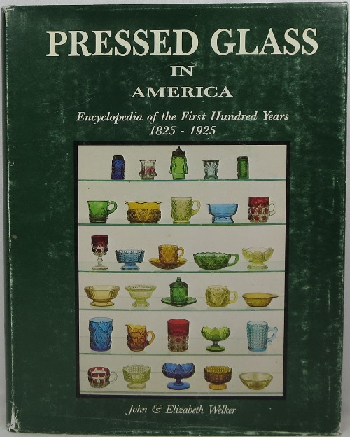 Image for Pressed Glass in America: Encyclopedia of the First Hundred Years 1825-1925