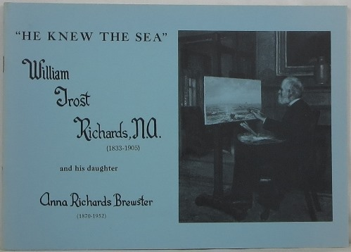Image for He Knew the Sea: William Trost Richards, N. A. (1833-1905) and his daughter Anna Richards Brewster (1870-1952)