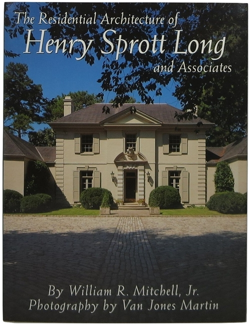 Image for The Residental Architecture of Henry Sprott Long and Associates