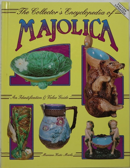 Image for The Collector's Encyclopedia of Majolica: An Identification and Value Guide