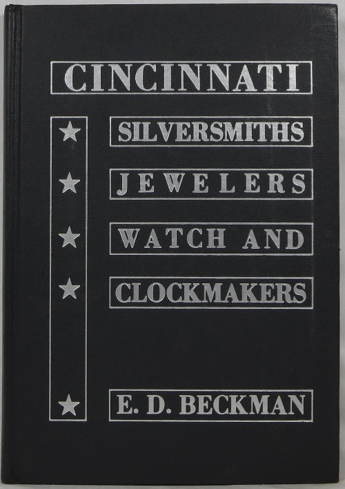 Image for An In-depth Study of the Cincinnati Silversmiths, Jewelers, Watch and Clockmakers through 1850
