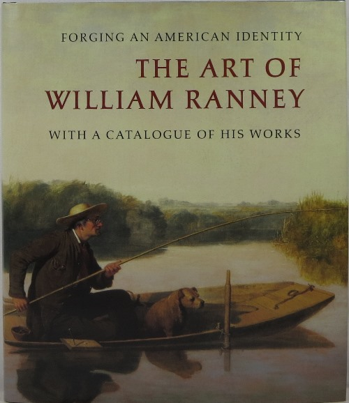Image for Forging an American Identity: The Art of William Ranney with a Catalogue of His Work