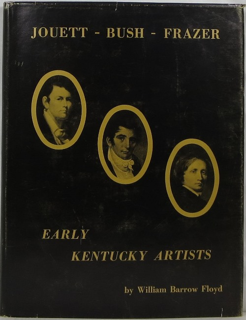 Image for Jouett-Bush-Frazer: Early Kentucky Artists