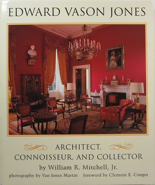 Image for Edward Vason Jones: Architect, Connoisseur, and Collector