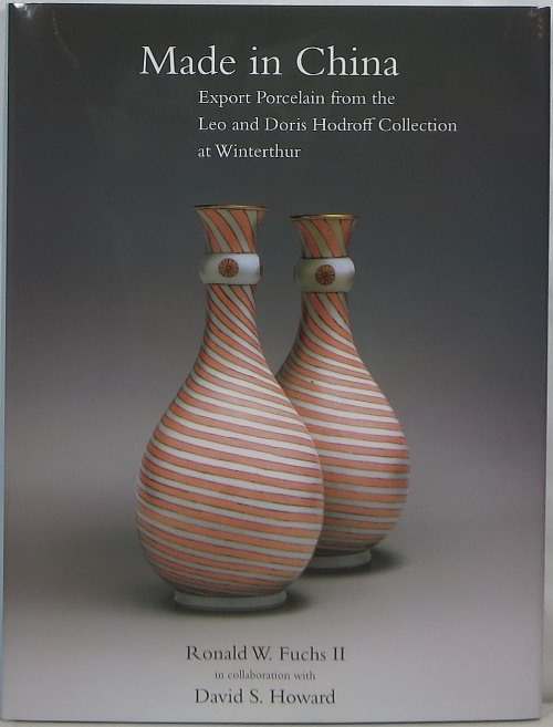 Image for Made in China: Export Porcelain from the Leo and Doris Hodroff Collection at Winterthur