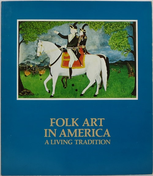 Image for Folk Art in America: A Living Tradition