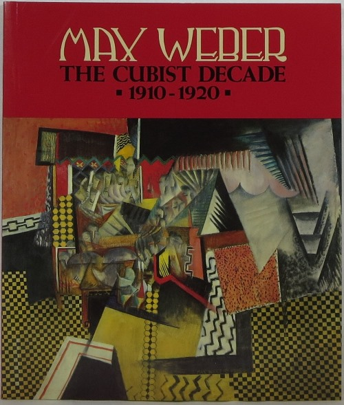 Image for Max Weber: The Cubist Decade 1910-1920