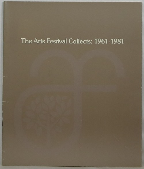 Image for The Arts Festival Collects, 1961-1981: The Purchase Awards Program