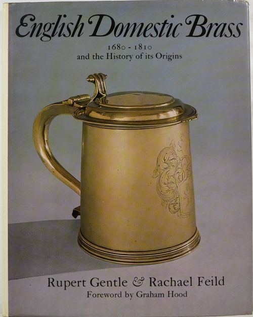 Image for English Domestic Brass 1680-1810 and the History of its Origins