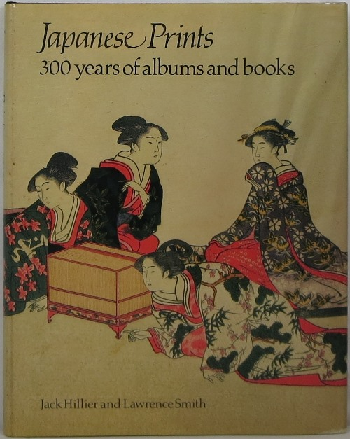 Image for Japanese Prints: 300 Years of Albums and Books