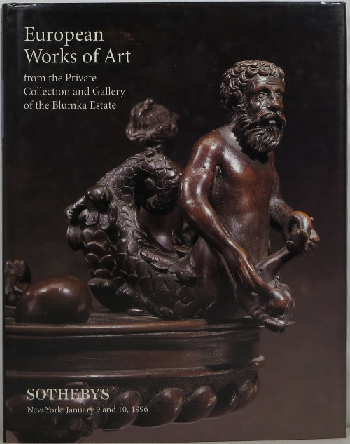 Image for European Works of Art from the Private Collection and Gallery of the Blumka Estate: New York January 9 and 10, 1996