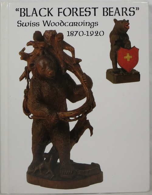 Image for Black Forest Bears: Swiss Woodcarvings 1870-1920