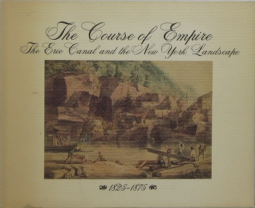 Image for The Course of Empire: The Erie Canal and the New York Landscape 1825-1875