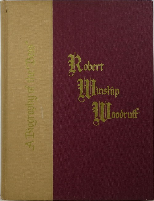 Image for Robert Winship Woodruff, A Biography of the Boss