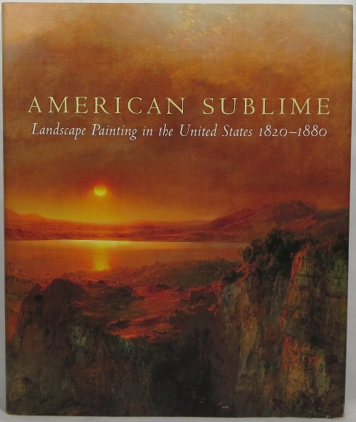 Image for American Sublime: Landscape Painting in the United States 1820-1880