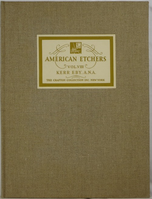 Image for American Etchers Volume VIII: Kerr Eby, A. N. A.